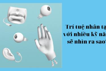 tri-tue-nhan-tao-voi-nhieu-ky-nang